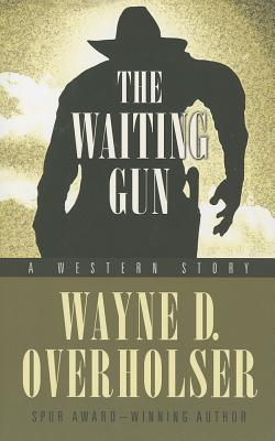 The Waiting Gun: A Western Story
