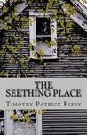 The Seething Place