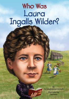 Who Was Laura Ingalls Wilder?(Who Was/Is...?)