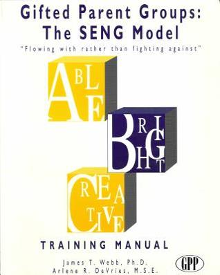 Gifted Parent Groups: The SENG Model: Flowing with Rather Than Fighting Against