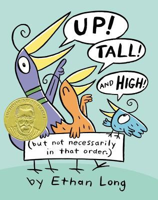 Up, Tall, and High! by Ethan Long