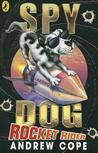 Rocket Rider (Spy Dog #5)