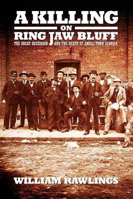 A Killing on Ring Jaw Bluff by William Rawlings