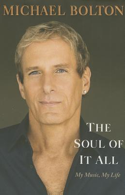 The Soul of It All: My Music, My Life