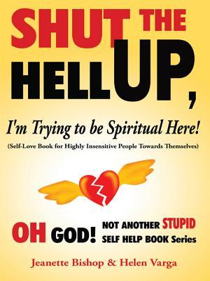 Shut the Hell up, I'm Trying to be Spiritual Here!