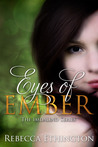 Eyes of Ember by Rebecca Ethington