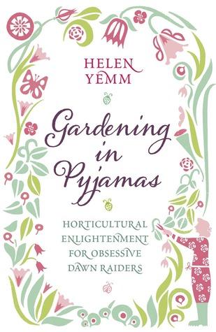 Gardening in Pyjamas: What every passionate gardener should know