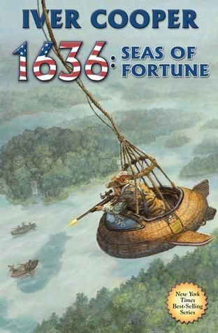 1636: Seas of Fortune (Assiti Shards, #20)