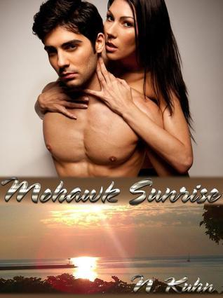 Mohawk Sunrise (Mohawk, #2)