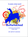 Bullwhacked (Cooper Lydell #1)