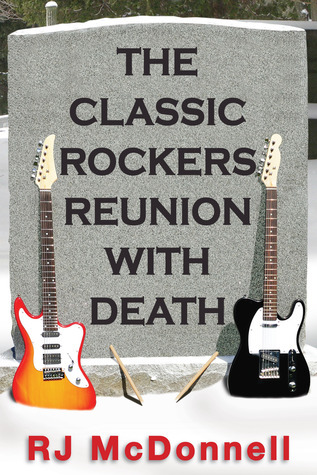 The Classic Rockers Reunion with Death (The Rock & Roll Mystery Series #4)