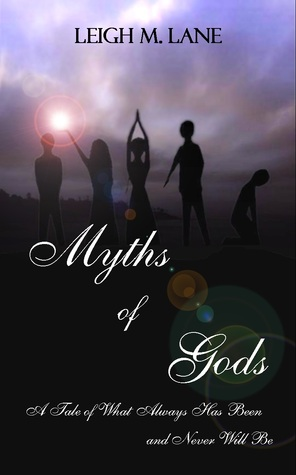 Ebook Myths of Gods by Leigh M. Lane read!