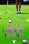 Amor o chantaje by Susan Elizabeth Phillips