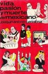 Vida, pasión y muerte del mexicano