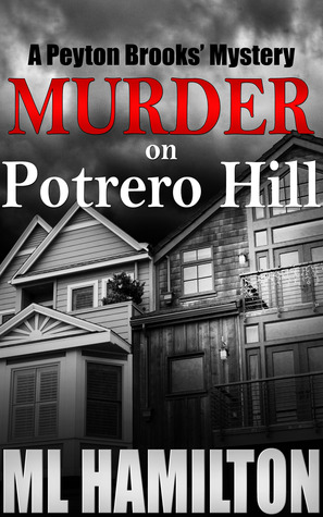 Murder on Potrero Hill (Peyton Brooks' Mystery #1)