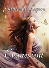Evanescent by Gabriella  Lepore