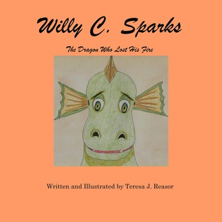 Willy C. Sparks: The Dragon Who Lost His Fire
