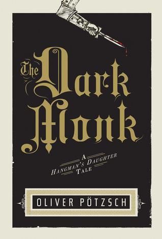 The Dark Monk (Hangman's Daughter, #2)
