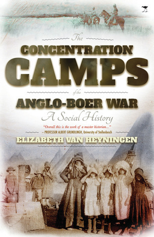 The Concentration Camps of the Anglo-Boer War: A Social History