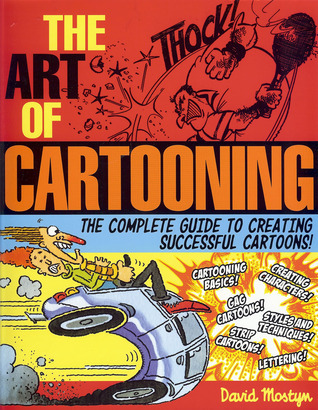 The Art of Cartooning: The Complete Guide to Drawing Successful Cartoons!