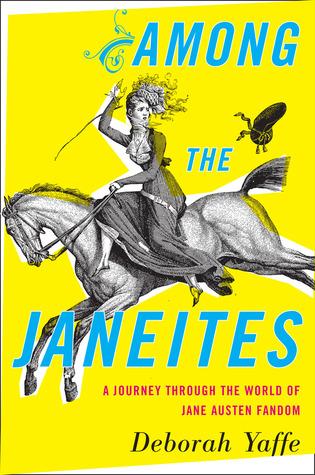 Among the Janeites by Deborah Yaffe