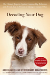 Decoding Your Dog by American College of Veterin...