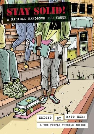 Ebook Stay Solid!: A Radical Handbook for Youth by Matt Hern PDF!