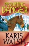 Mounting Danger by Karis Walsh