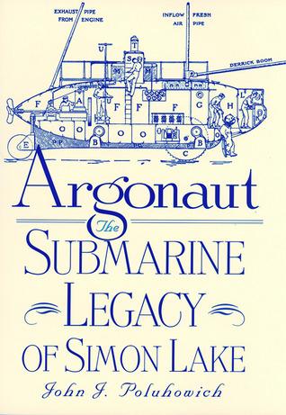 Argonaut: The Submarine Legacy of Simon Lake