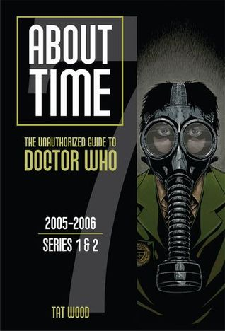 About Time 7: The Unauthorized Guide to Doctor Who (Series 1 and 2)