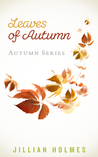 Leaves of Autumn by Jillian Holmes