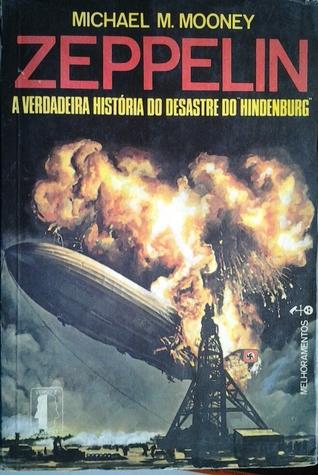 Zeppelin- A verdadeira história do desastre do Hindenburg