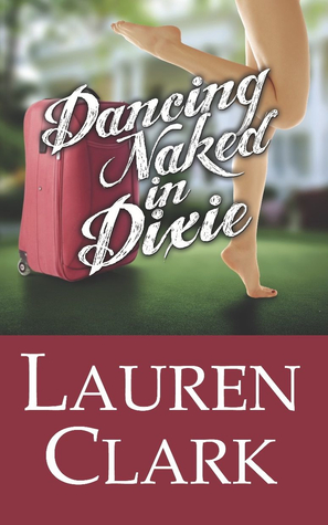 Ebook Dancing Naked in Dixie by Lauren Clark read!