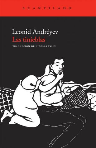Las tinieblas por Leonid Andreyev, Nicolás Tasín