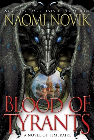 Book Review: Blood of Tyrants by Naomi Novik