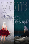 Wizards and Faeries (Wizards and Faeries, #1 & 2)