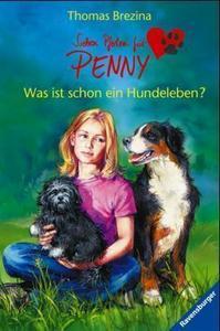 Was ist schon ein Hundeleben? (Sieben Pfoten für Penny, #1)