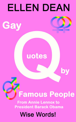 Gay Quotes by Famous People from Annie Lennox to President Barack Obama