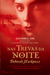 Nas Trevas da Noite by Deborah Harkness