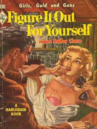 Figure It Out for Yourself by James Hadley Chase