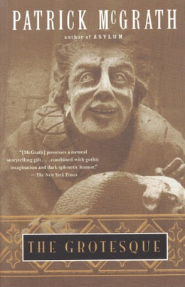 The Grotesque by Patrick McGrath