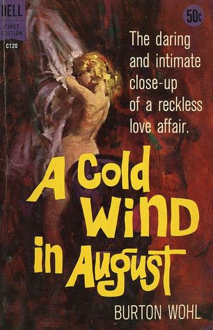 A Cold Wind In August By Burton Wohl