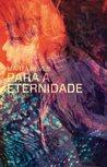 Para a Eternidade by Marta Neves