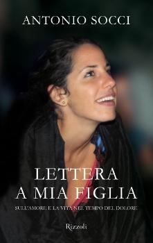 Lettera a mia figlia. Sull'amore e la vita nel tempo del dolore