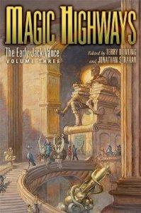 Magic Highways: The Early Jack Vance, Volume Three