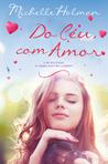 Do Céu, Com Amor by Michelle Holman