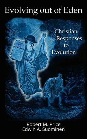 Evolving out of Eden: Christian Responses to Evolution