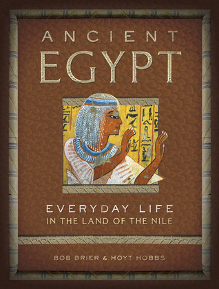 Ancient Egypt: Everyday Life in the Land of the Nile (Everyday Life)