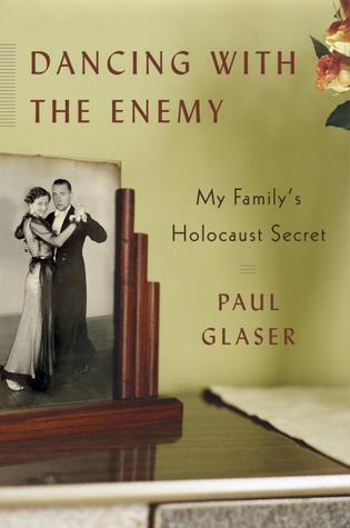 Dancing With the Enemy: My Family's Holocaust Secret