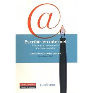 Escribir en Internet, Guía para los nuevos medios y las redes sociales